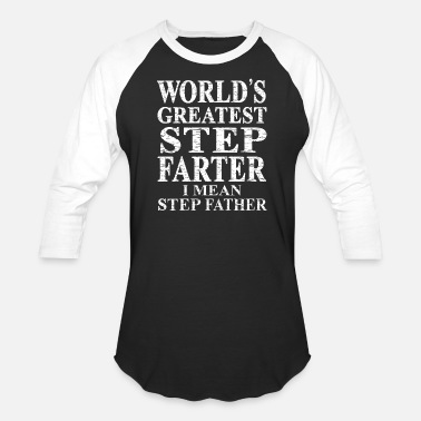 Father World' Greatest Step Farter I Mean Step Father T - Baseball T-Shirt