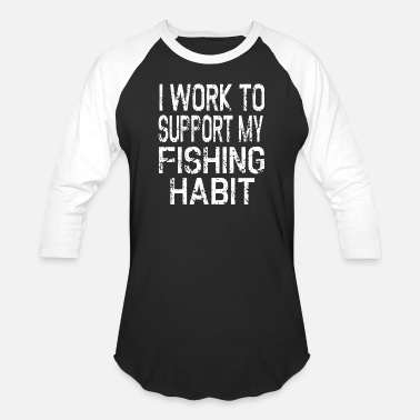 46ff40f01 Fishing Lures Fishing Habit - Fisherman Lure Tackle Gift - Unisex Baseball  T-Shirt