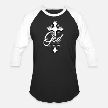 God Is Good All The Time GOD is GOOD Christ Faith Cross Church Gift Idea - Baseball T-Shirt