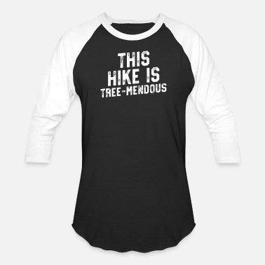 Funny Hiking Hike Is TreeMendous T Shirt - Funny Hiking Pun Hike Gift - Baseball T-Shirt