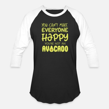 Texmex You can't make everyone happy you're not Avocado - Baseball T-Shirt