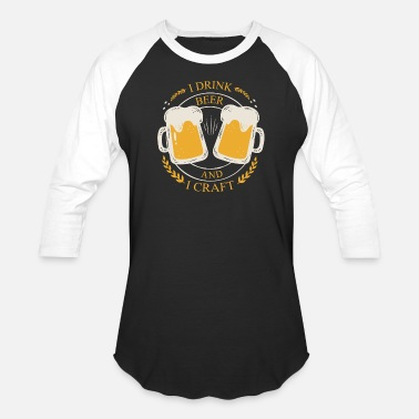 Beer-fan I Drink Beer And I Craft - Gift For Craft Beer Fan - Baseball T-Shirt