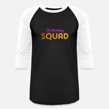 Birthday Squad Happy Gift T Shirt