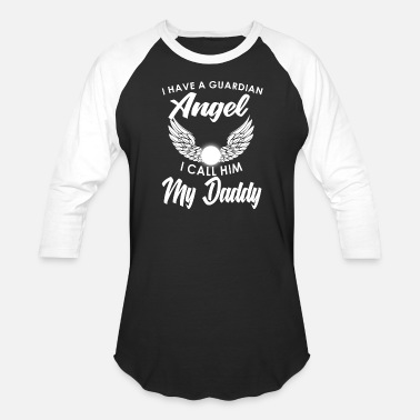 I Call Him Daddy I have a Guardian Angel I call him my Daddy - Baseball T-Shirt