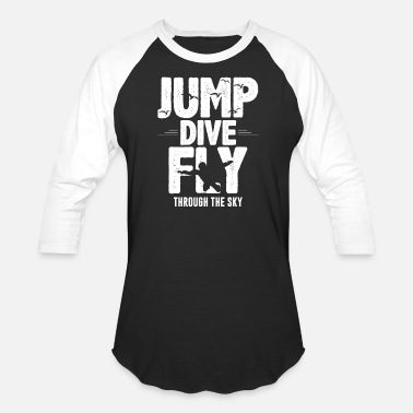 Jump Dive Fly Through The Sky skydiving jump dive fly through the sky frauen - Unisex Baseball T-Shirt