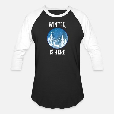 Winter Is Here Winter is here - Baseball T-Shirt