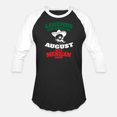 Mexican Heritage Mexican Legends Are Born In August - Unisex Baseball T-Shirt