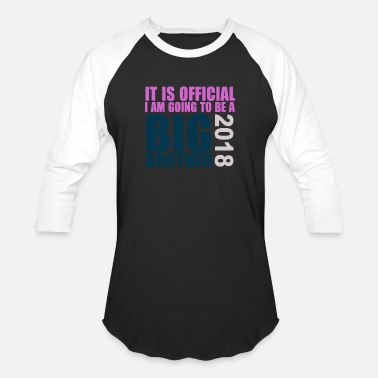 I Am Going To Be A Big Brother It is Official I am going to be a big brother 2018 - Baseball T-Shirt