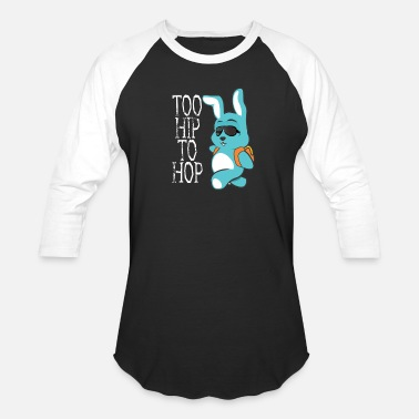 Easter Boy Easter shirts for boys and girls too hip to hop - Unisex Baseball T-Shirt