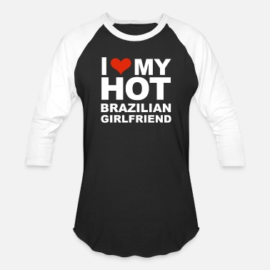 Brazilian Girlfriend I Love my hot Brazilian Girlfriend Valentine's - Baseball T-Shirt