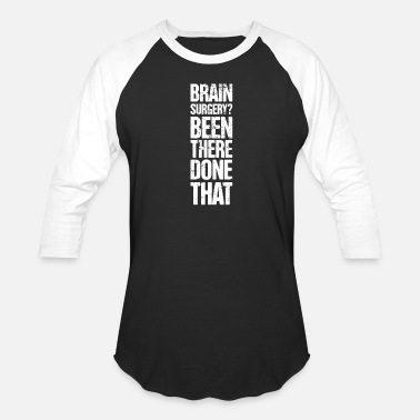 Brain Brain Surgery - Funny Get Well Recovery Gift - Baseball T-Shirt