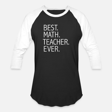 Math Graduate Best Math Teacher Ever Career Graduation - Unisex Baseball T-Shirt