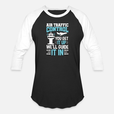 Traffic Air Traffic Controller Funny Quote - Unisex Baseball T-Shirt