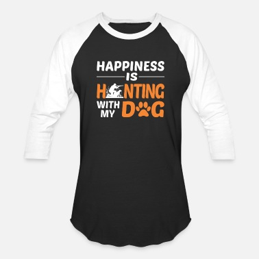 Happiness Is Hunting With My Dog Tshirt - Unisex Baseball T-Shirt