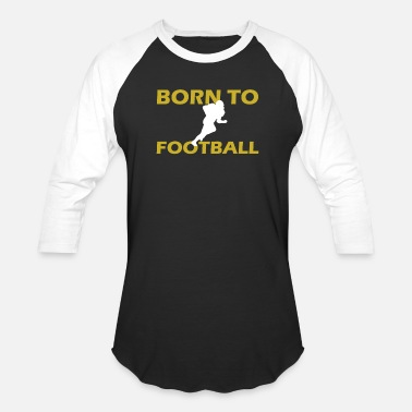 American Football BORN TO FOOTBALL American Football - Baseball T-Shirt