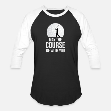 Slogan Golf may the golf course be with you funny slogan gift - Baseball T-Shirt