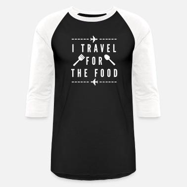 875666a36f4ce0 Travel flights trip adventure food - Unisex Baseball T-Shirt