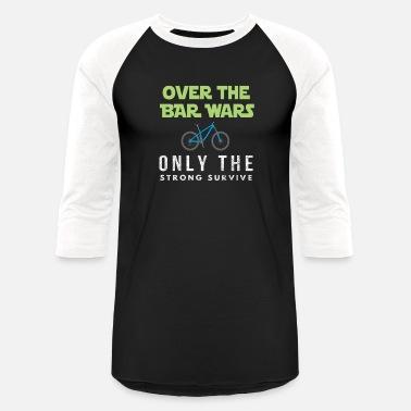 cd55db08 Funny Over The Bar wars gift for mountain bike - Unisex Baseball T-Shirt