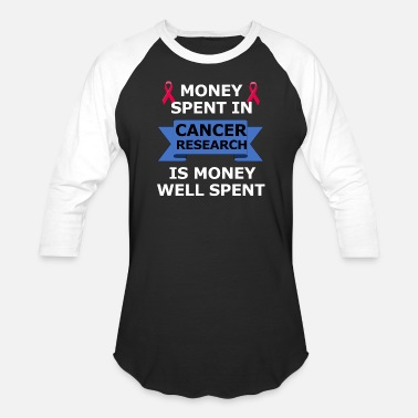 Support Cancer Research Money Spent In Cancer Research - Baseball T-Shirt
