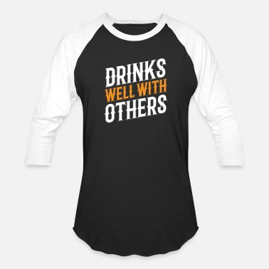 Partymode Drinks well with others - Unisex Baseball T-Shirt