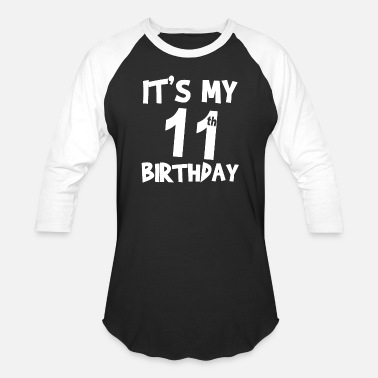 11th Birthday 11th birthday Gift It's My 11th Birthday - Unisex Baseball T-Shirt