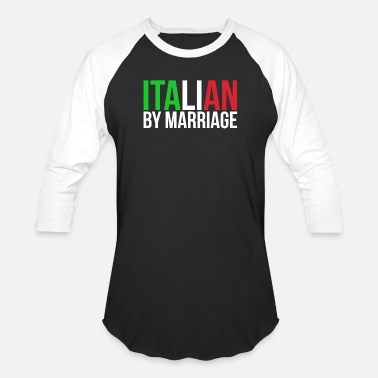 Marriage Italian By Marriage Italia Married Humor - Unisex Baseball T-Shirt