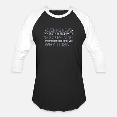 Evening The Evening News - Unisex Baseball T-Shirt