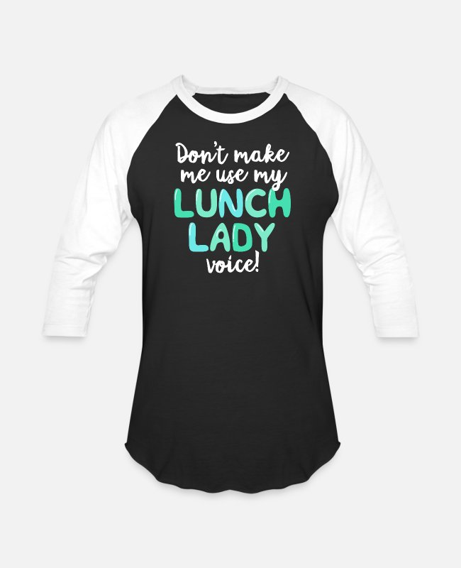 School T-Shirts - Don't Make Me Use My Lunch Lady Voice TShirt - Unisex Baseball T-Shirt black/white