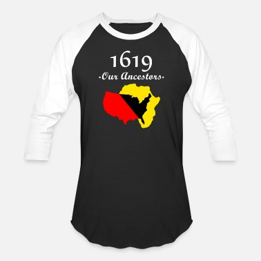 1619 1619 Our Ancestors Project, Black History Month - Unisex Baseball T-Shirt