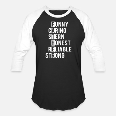 Best Husband Ever Funny Caring Stern Honest Reliable Strong Father - Unisex Baseball T-Shirt
