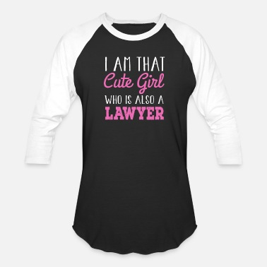 Pop Culture I am That Cute Girl who is also a Lawyer - Unisex Baseball T-Shirt