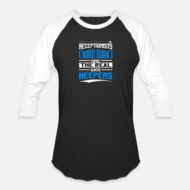 Corporate Life Receptionists are the real gate keepers - Unisex Baseball T-Shirt