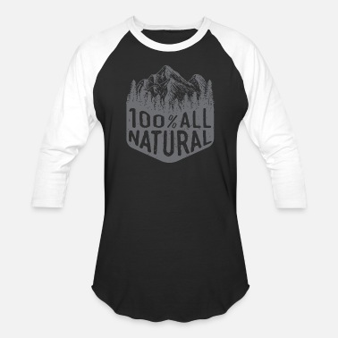Natural Bodybuilding Natural - 100% All Natural mountain hiking fores - Baseball T-Shirt