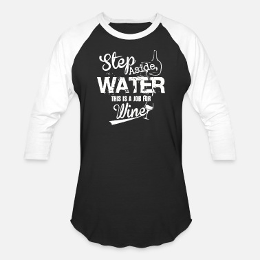 Water Sports Water - Step aside Water - Unisex Baseball T-Shirt