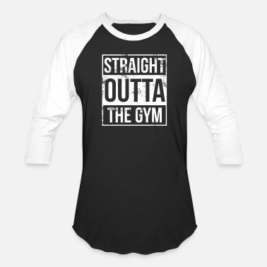 Gym Gym - Straight outta the gym awesome t-shirt - Baseball T-Shirt