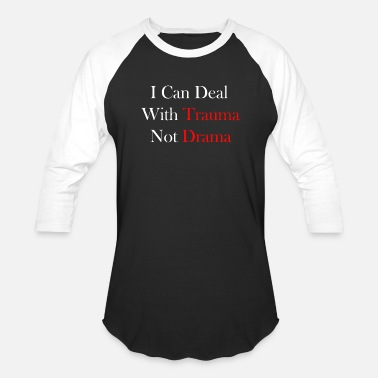 Gay Deal With It I Can Deal With Trauma Not Drama - Baseball T-Shirt