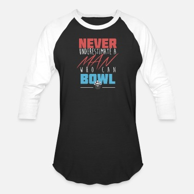 Never Underestimate A Man Who Can Bowl Present - Baseball T-Shirt