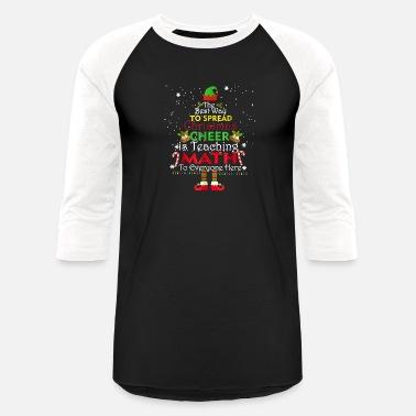 5c6a58fdf5 Math Teacher Christmas Shirt Elf Christmas Cheer - Unisex Baseball T-Shirt