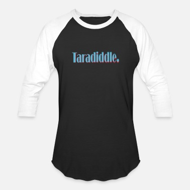 Pretentious Taradiddle I funny word I cool words - Unisex Baseball T-Shirt
