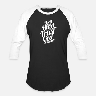 God Heart Dont heart trust god - Unisex Baseball T-Shirt