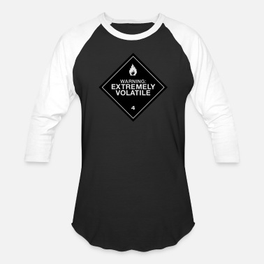 Warning Extremely Volatile - Unisex Baseball T-Shirt