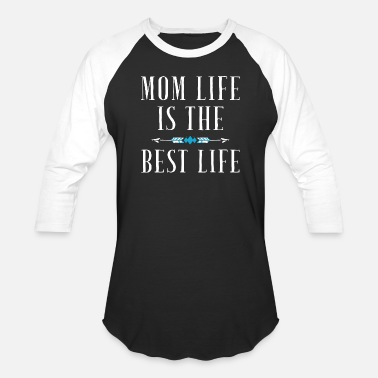 Mom Life Mom - Mom life is the best life - Baseball T-Shirt