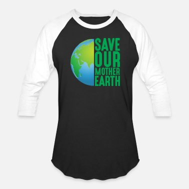 Planetcontest SAVE OUR MOTHER EARTH - Unisex Baseball T-Shirt