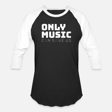Love Will Save Us Only Music Can Save Us - Baseball T-Shirt