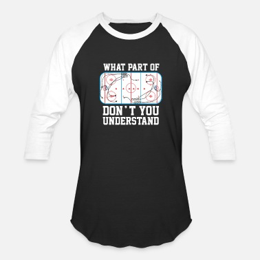 What Part Of Ice Hockey What part of don't you understand - Baseball T-Shirt