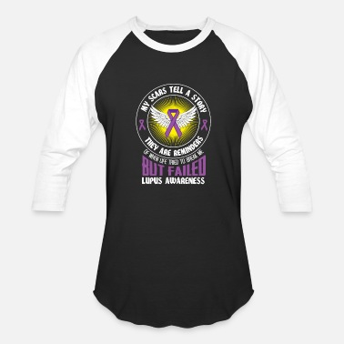 c7e692c0c Lupus Funny My scars tell a Story - Lupus Awareness Gift - Unisex Baseball T -