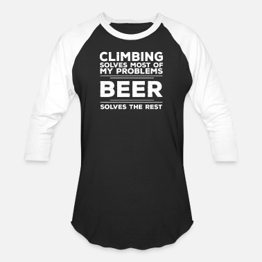 Climbing Design - Climbing Solves Most Problems - Unisex Baseball T-Shirt