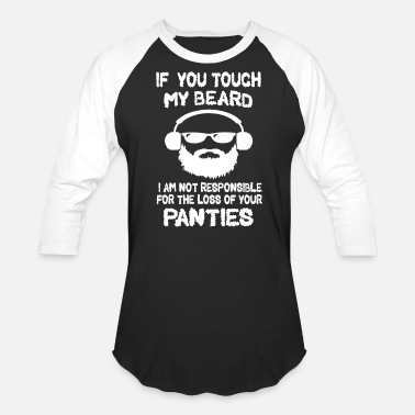 Beard If You Touch My Beard Shirts - Unisex Baseball T-Shirt