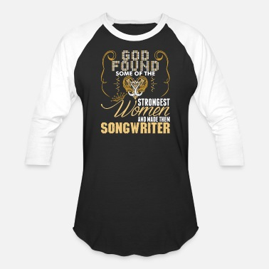 Songwriter Strongest Women Made Songwriter - Unisex Baseball T-Shirt