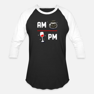 Coffee Am Wine Pm (Gift) AM drink coffee PM drink wine - Baseball T-Shirt